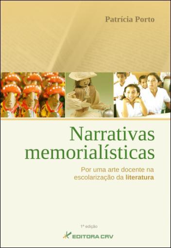 Livro: Narrativas Memorialísticas - Por uma Arte Docente na Escolarização da Literatura.