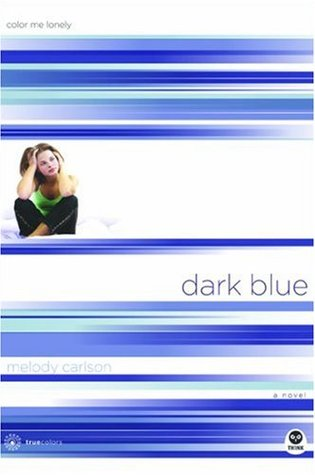 Book Review: Dark Blue: Color Me Lonely by Melody Carlson   Beyond ...