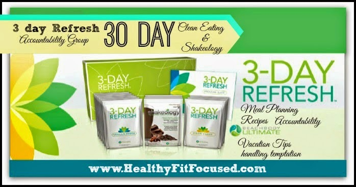 3 Day Refresh, 30 Days Shakeology and Clean Eating