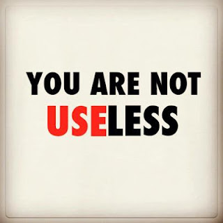 You are not useless.