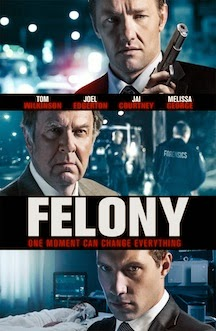 Felony (2013) - Movie Review