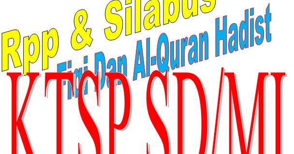 Download Rpp Silabus Fiqih Al Quran Hadist Ktsp Sd Mi Semua Kelas 2016 Berkas File Sekolah