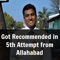 Got Recommended in 5th Attempt from Allahabad