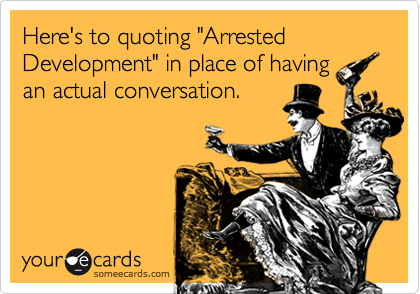 The Spurberry SoonArrested Development – Arrested Development Birthday Card