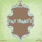 {Tiny Trinkets}