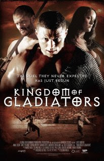 Kingdom of Gladiators 2011 Hollywood Movie Watch Online