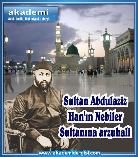 Sultan Abdulaziz Han'ın Nebiler Sultanına arzuhali