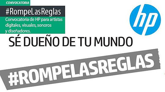 RompeLasReglas. Convocatoria de HP para artistas digitales, visuales, sonoros y diseñadores.