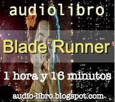 Audiolibro con ambientación sonora. Una hora y 16 minutos. Adaptación en audio de la película Blade Runner