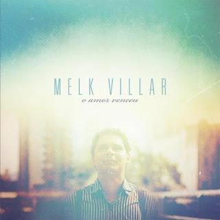 Melk Villar - O Amor Venceu 2012