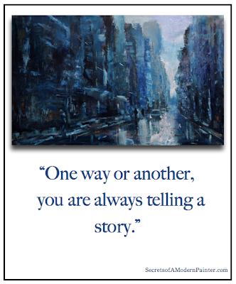"""One way or another, You are always telling a story."""