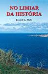 NO LIMIAR DA HISTÓRIA de Joseph Abdo