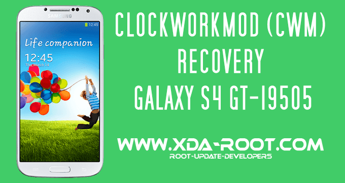 INSTALL CLOCKWORKMOD (CWM) RECOVERY ON GALAXY S4 GT-I9505
