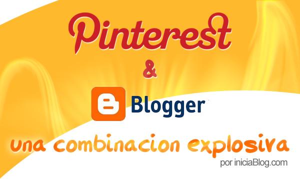 Pinterest y Blogger una combinación explosiva