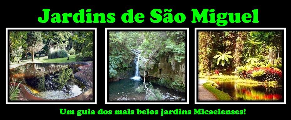 Jardins de São Miguel - Açores / Gardens of S Miguel Azores