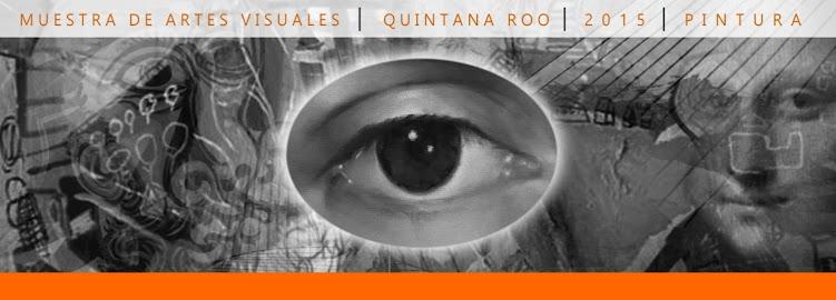 Muestra de Artes Visuales Quintana Roo 2015. Pintura