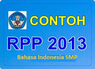 akan membahas tentang Contoh RPP Bahasa Indonesia SMP Kurikulum 2013