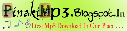 PinakiMp3.Blogspot.In || Latest Mp3 Download In One Place...
