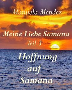 """Teil 3 """"Hoffnung auf Samana"""""""