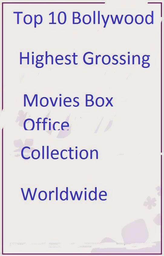 Bollywood box office collection 2013 2014 report with - Top bollywood movies box office collection ...
