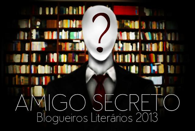 AMIGO SECRETO: Blogs Literários de 2013