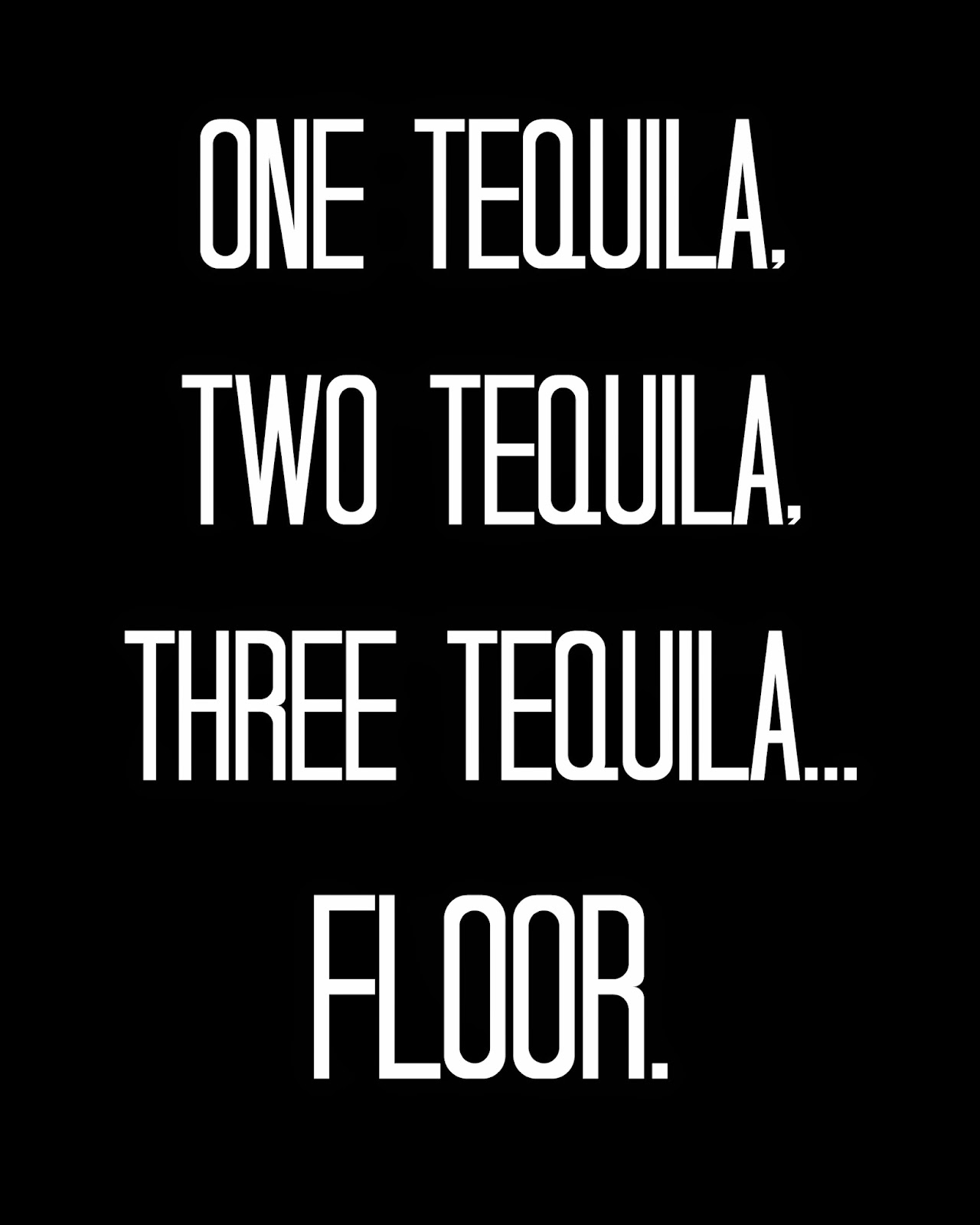The loveleigh life every kiss begins with queso for 1 tequila 2 tequila 3 tequila floor lyrics