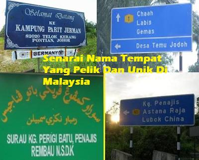 Nama Tempat Yang Pelik Dan Unik Di Malaysia