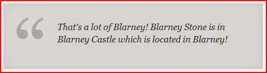 a lot of blarney with the blarney stone