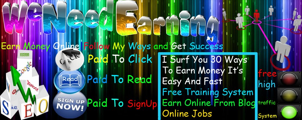 We Need Earning|Earn Money Online