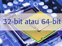 Perbedaan OS Windows 32 Bit dan 64 Bit
