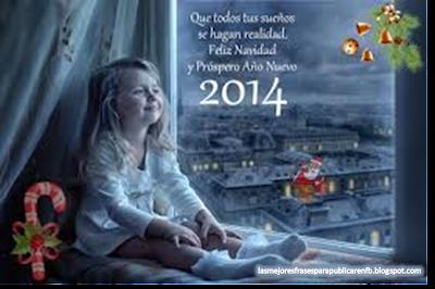 Frases De Año Nuevo: Que Todos Tus Sueños Se Hagan Realidad Feliz Navidad Y Próspero Año Nuevo 2014