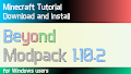 HOW TO INSTALL<br>Beyond Modpack [<b>1.10.2</b>]<br>▽