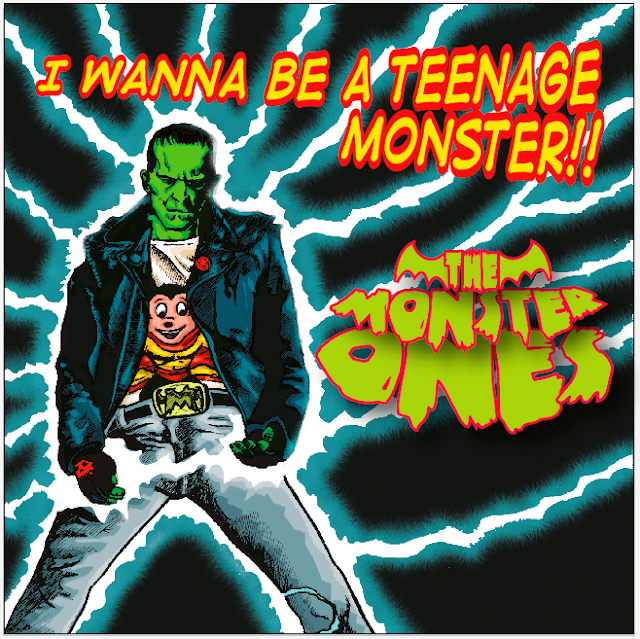 THE MONSTER ONES - I wanna be a teenage monster (2012)