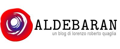 Aldebaran - il blog di Lorenzo Roberto Quaglia