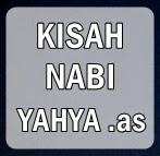 Sejarah Islam -Kisah Nabi Yahya .as