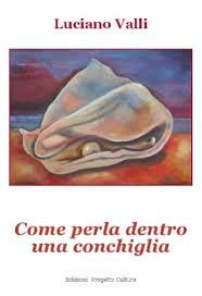 http://www.ibs.it/code/9788860925657/valli-luciano/come-perla-dentro.html