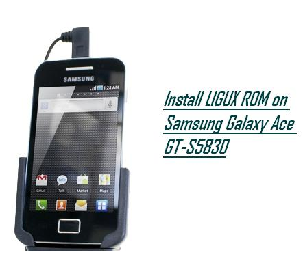you to how to install ligux rom on samsung galaxy ace gt s5830 samsung