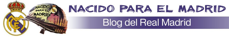 Nacido para el Madrid. Blog del Real Madrid