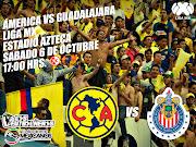 América vs. Chivas. Fecha: Sábado 6 de octubre. Hora: 17:00. Estadio: Azteca partidos previa liga mx america chivas