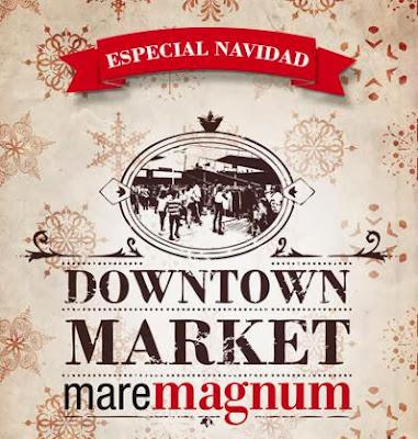 Downtown Market Maremagnum vuelve por Navidad