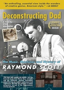 DVD: Raymond Scott Documentary<br><i>DECONSTRUCTING DAD</i>
