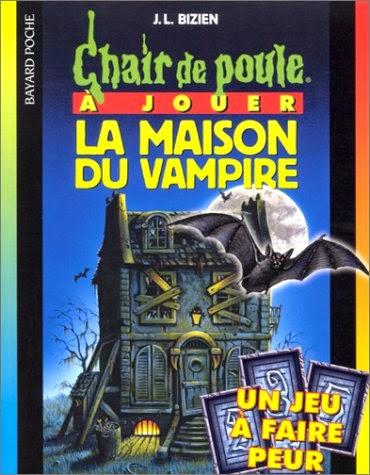 Chair de poule la maison du vampire livre jeu - La maison de la poule ...