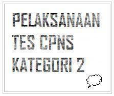 Pelaksanaan Tes CPNS Tenaga Honorer Kategori 2