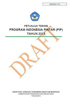 Draft Petunjuk Teknis Program Indonesia Pintar untuk siswa SD/MI, SMP/MTs, SMA/MA/SMK