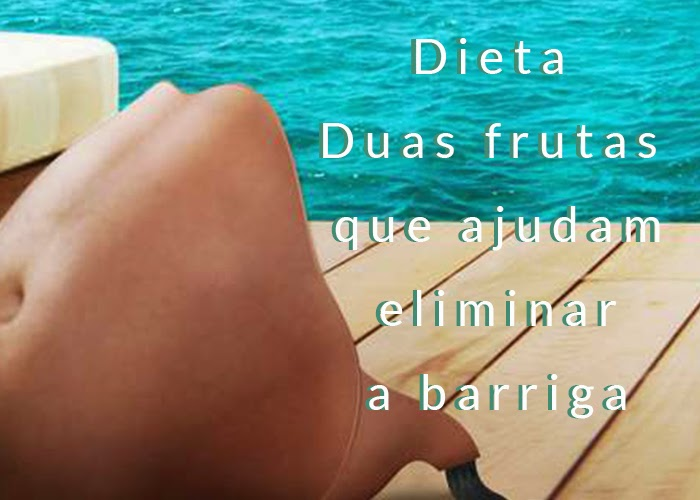 Frutas ajudam eliminar a barriga