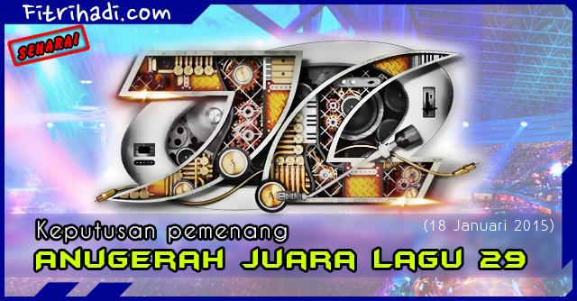 (Senarai) Keputusan Pemenang Anugerah Juara Lagu AJL 29 - 18 Januari 2015