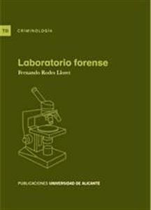Laboratorio Forense. Manuales Técnicos Especializados de Derecho.