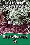 BushWhacked -- the fourth Thea Campbell Mystery