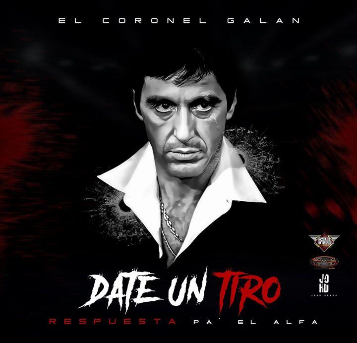 EL CORONEL GALAN - DATE UN TIRO