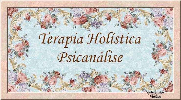 Terapia Holística e Psicanálise Integrada